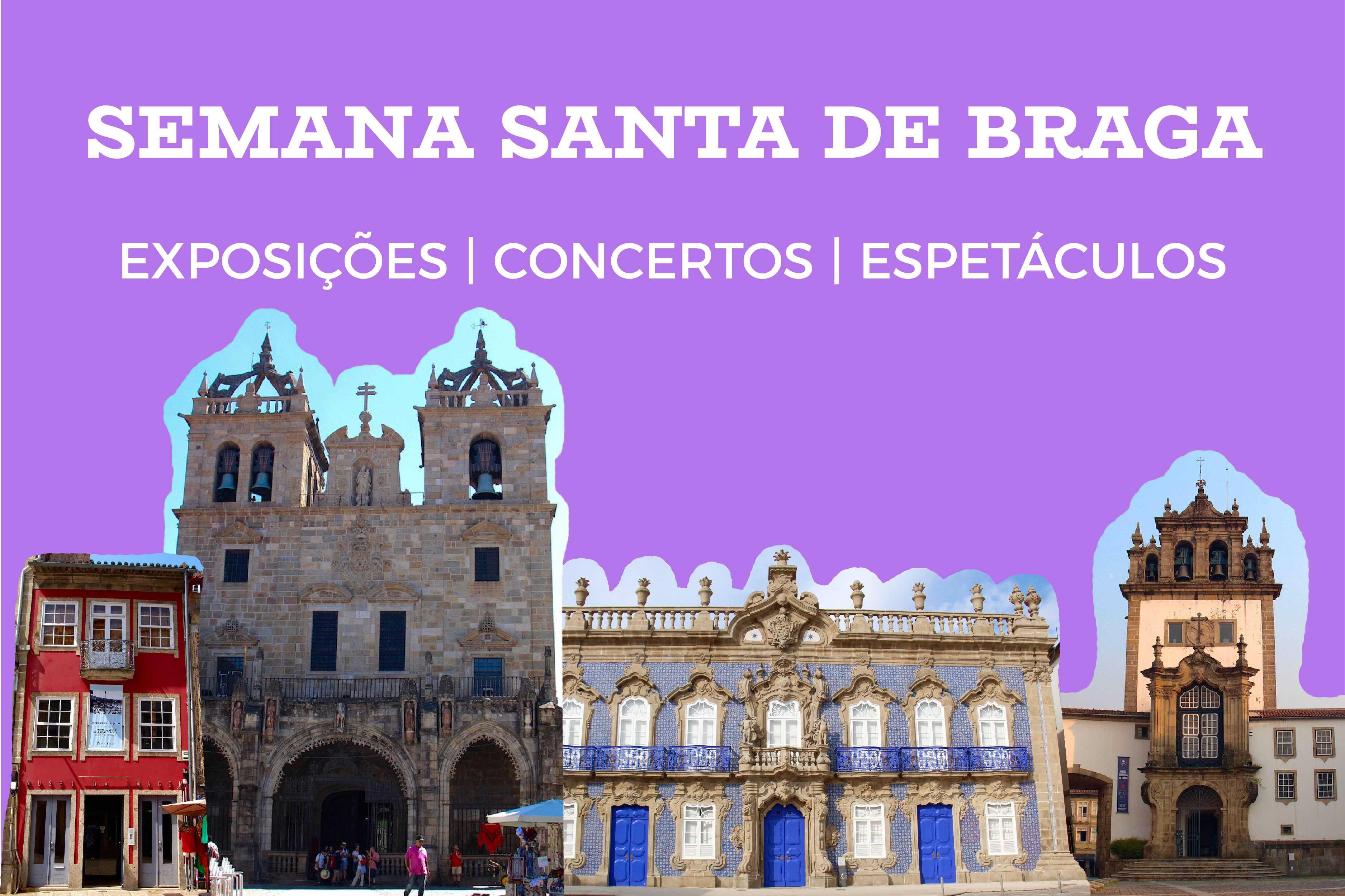 Semana-Santa-2017-Braga-Exposições-Concertos-Espetáculos