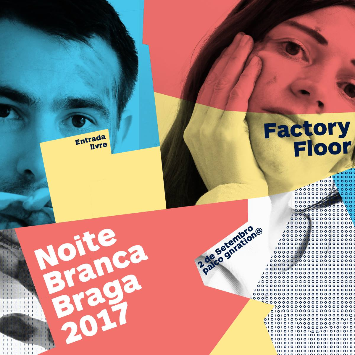 factory-floor-we-braga-noite-branca