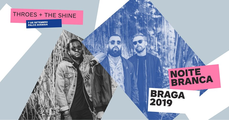Throes + The Shine Noite Branca 2019