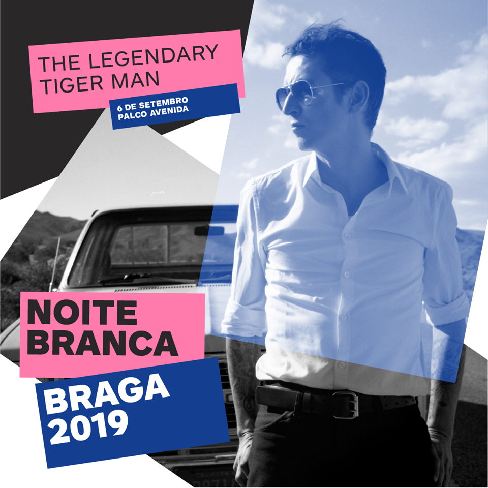 The Legendary Tigerman Noite Branca de Braga 2019